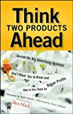 Think Two Products Ahead, Ben Mack, 0470055766