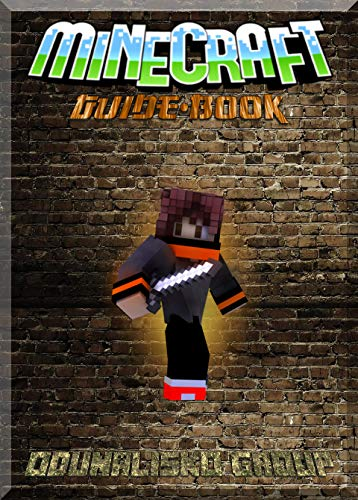Don't Get It, Here's How: Guide-Book All the Way (An Unofficial Minecraft Book) ()