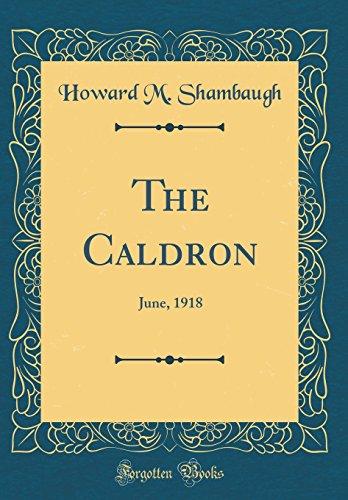 The Caldron: June, 1918 (Classic Reprint)