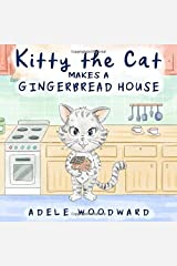 Kitty the Cat Makes a Gingerbread House: Preschool Christmas Children's Books by Age 3-5 (Me and My Grandma Kids Book for Toddlers) (Kitty the Cat Kids Books Ages 3-5) Paperback