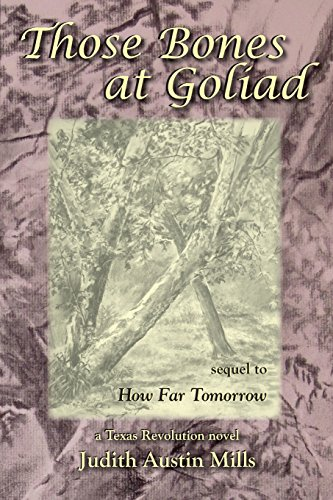 Those Bones at Goliad: a Texas Revolution novel