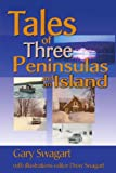 Tales of Three Peninsulas and an Island, Gary F. Swagart, 0595146716