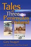 Tales of Three Peninsulas and an Island, Gary F. Swagart, 0595146716