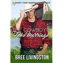 The Cowboy's Fake Marriage: A Sweet Fake Marriage Romance Book One (English Edition)