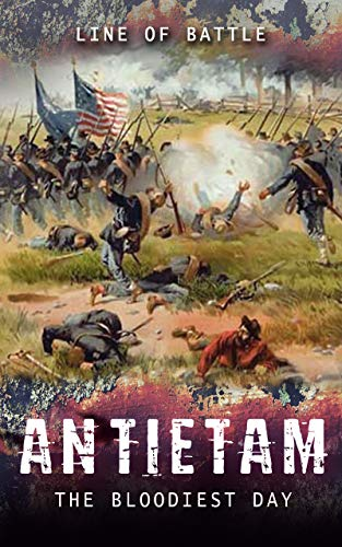Antietam: The Bloodiest Day (Line of Battle Book 1)