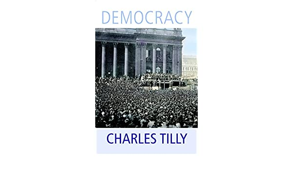 Democracy - Kindle edition by Charles Tilly. Politics ...
