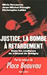 Justice, la bombe à retardement. Dans les coulisses du tribunal de Bobigny par Recasens