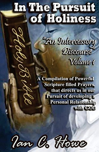 In the pursuit of holiness an intercessory discourse book 1 in the pursuit of holiness an intercessory discourse book 1 by howe fandeluxe Images