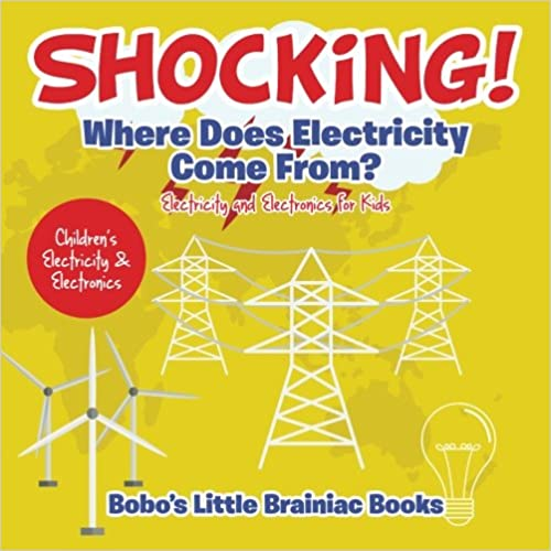 Descarga gratuita Shocking! Where Does Electricity Come From? Electricity And Electronics For Kids - Children's Electricity & Electronics Epub