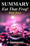 img - for Summary - Eat That Frog!: By Brian Tracy - 21 Great Ways to Stop Procrastinating and Get More Done in Less Time! (Eat That Frog - 21 Great Ways to ... - Paperback, Audible, Audiobook, Summary) book / textbook / text book