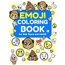 Emoji Coloring Book for Kids, Teens and Adults: A Jumbo Coloring Book Filled with Funny, Sassy and Inspirational Quotes, Cute and Silly Faces, and Poop Emojis