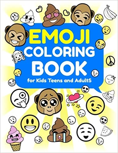 Emoji Coloring Book for Kids, Teens and Adults: A Jumbo Coloring Book Filled with Funny, Sassy and Inspirational Quotes, Cute and Silly Faces, and ... Volume 1 (Emoji Adventures Activity Book)