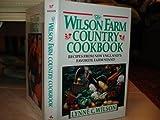 The Wilson Farm Country Cookbook, Lynne C. Wilson, 0201096765