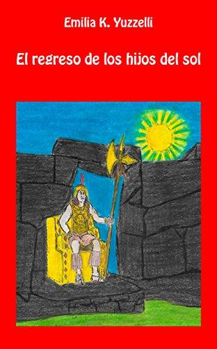 Los Hijos del Sol (Spanish Edition)