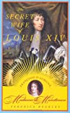 The Secret Wife of Louis XIV, Veronica Buckley, 0374158304
