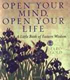 Open Your Mind, Open Your Life: A Little Book of Eastern Wisdom