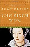 img - for The Sixth Wife: The Wives of Henry VIII book / textbook / text book