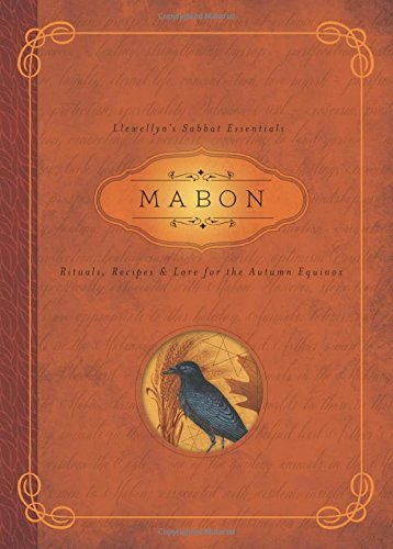 Mabon: Rituals, Recipes & Lore for the Autumn Equinox (Llewellyn's Sabbat Essentials)