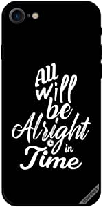 Case For iPhone 7 - All Will Be Alright In Time