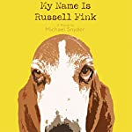 My Name Is Russell Fink | Michael Snyder