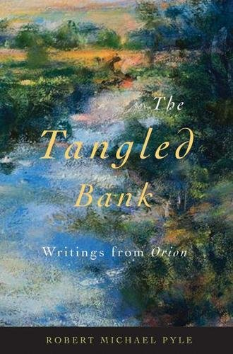 (The Tangled Bank: Writings from Orion)