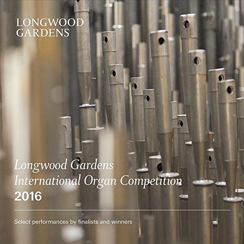 - Longwood Gardens International Organ Competition, 2016