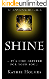 Shine: ....it's like glitter for your soul! (The Nurtured Woman Book 1)