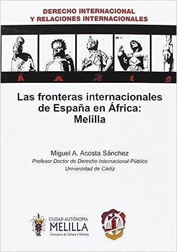 Las fronteras internacionales de España en África: Melilla Derecho ...