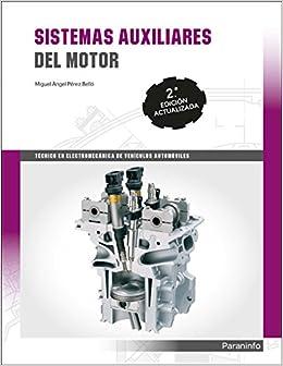 Sistemas auxiliares del motor: Miguel Ángel Pérez Belló: 9788428338974: Amazon.com: Books