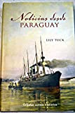 Image of Noticias desde Paraguay / The News from Paraguay (Novela Historica / Historic Novel) (Spanish Edition)