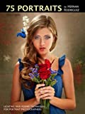 Best Portrait Photographers - 75 Portraits by Hernan Rodriguez: Lighting and Posing Review