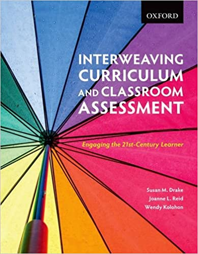 Interweaving Curriculum and Classroom Assessment Engaging the 21st-Century Learner