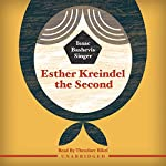 Esther Kreindel the Second | Isaac Bashevis Singer