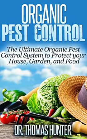 the ultimate organic pest control system to protect your house garden