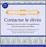 contacter le divin ; comment faire de votre vie quotidienne une conversation avec dieu