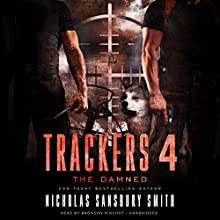 The Damned: Trackers, Book 4 Audiobook by Nicholas Sansbury Smith Narrated by Bronson Pinchot