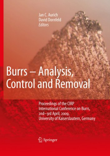 Burrs - Analysis, Control and Removal: Proceedings of the CIRP International Conference on Burrs, 2nd-3rd April, 2009, University of Kaiserslautern, Germany (Welding Skills 3rd Edition)