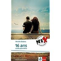 16 ans et des poussières: Französische Lektüre für das 5. und 6. Lernjahr (Collection jeunes adultes)