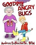 Goodbye Angry Bugs