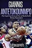Giannis Antetokounmpo: The Inspiring Story of One