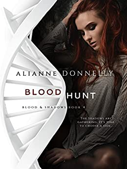 Blood Hunt (Blood and Shadows Book 4) by [Donnelly, Alianne]