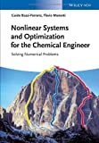 Nonlinear Systems and Optimization for the Chemical Engineer - Solving Numerical Problems, Guido Buzzi-Ferraris and Flavio Manenti, 352733274X