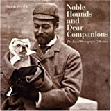 Noble Hounds and Dear Companions, Sophie Gordon, 1902163850