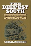 The Deepest South, Gerald Horne, 0814736890