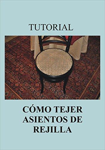 TUTORIAL CÓMO TEJER ASIENTOS DE REJILLA (Spanish Edition)