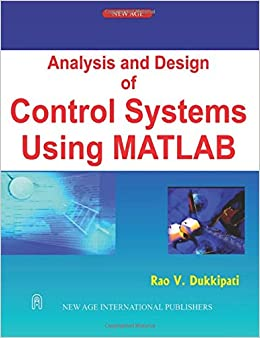 Analysis and Design of Control Systems Using MATLAB: R V  Dukkipati