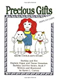 img - for Precious Gifts: Katie Coolican's Story. Barklay and Eve Explain Organ and tissue Donation book / textbook / text book