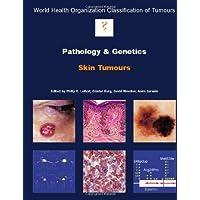 Pathology and Genetics of Skin Tumours (IARC/World Health Organization Classification of Tumours)