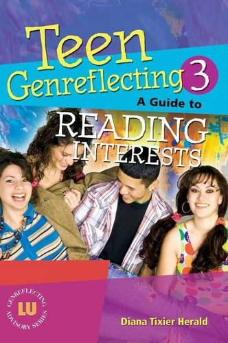 Teen Genreflecting 3: A Guide To Reading Interests, 3rd Edition (Genreflecting Advisory Series)
