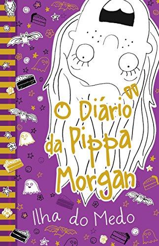 O Diário da Pippa Morgan: Ilha do Medo (Volume 3)